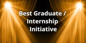 Best Graduate / Internship Initiative